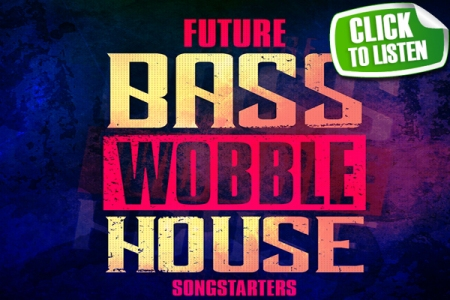 MW-FUTURE-WOBBLE-HOUSE-BASS-SONGSTARTERS-600